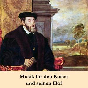 Musik für den Kaiser und seinen Hof